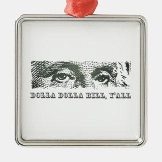 Dolla Dolla Bill Yall George Washington Dollar Mon Christmas Tree Ornament
