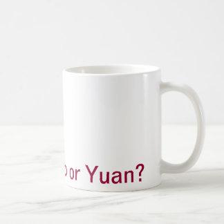 Dollar Euro Or Yuan? Coffee Mug