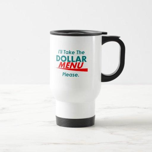 DOLLAR MENU Mug