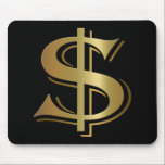 "Dollar Sign Mousepad<br><div class=""desc"">A big golden dollar sign for the objectivist,  investor,  banker,  or anyone else that loves money.</div>"