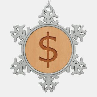 Dollar symbol engraved on wood design snowflake pewter christmas ornament