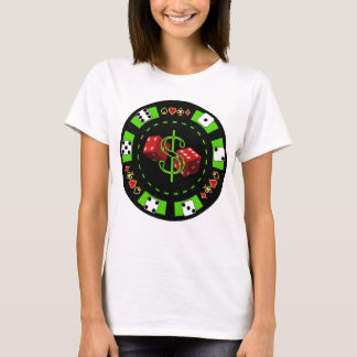 DOLLARS AND DICE POKER CHIP T-Shirt