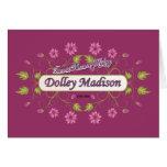 ~ Dolley Madison/mujeres famosas de Madison de los Felicitacion