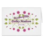 ~ Dolley Madison/mujeres famosas de Madison de los Felicitación