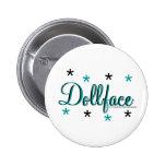 Dollface Button