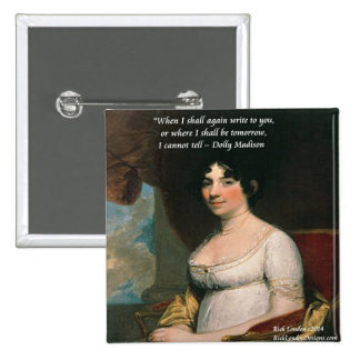 Dolly Madison & Famous Where I'll Be Quote Button