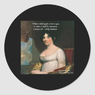 Dolly Madison & Famous Where I'll Be Quote Classic Round Sticker