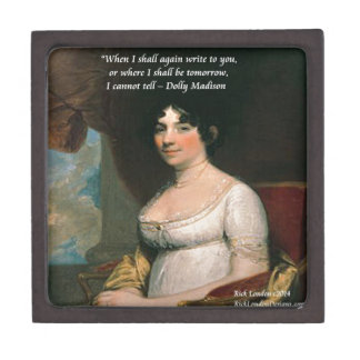 Dolly Madison & Famous Where I'll Be Quote Jewelry Box