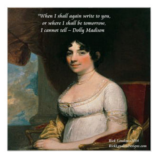 Dolly Madison Famous Where I'll Be Quote Poster