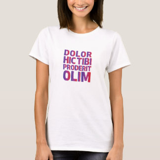 Dolor Hic Tibi Poderit Olim- Ovid quote T-Shirt