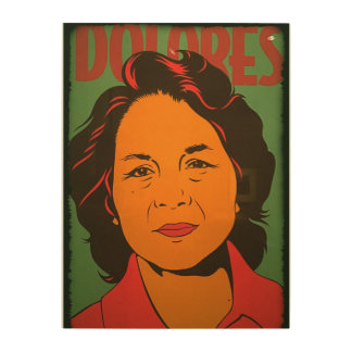 Dolores 60's Migrant Worker Activist Wood Wall Art