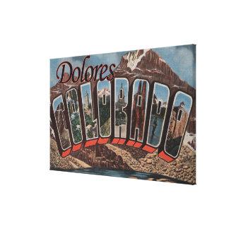 Dolores, Colorado - Large Letter Scenes Canvas Print