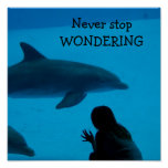 "Dolphin and Ocean ""Never Stop Wondering"" Poster"