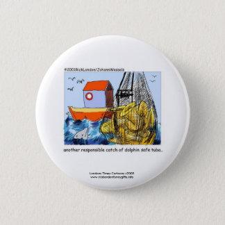 Dolphin Safe Tuba Funny Novelty Button