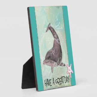 Dolphin Splashing Around Says Have A Great Day Plaque