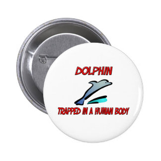 Dolphin trapped in a human body buttons