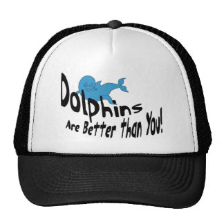 Dolphins Are Better Than You (dark text) Trucker Hat
