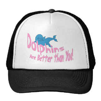 Dolphins Are Better Than You (pink text) Trucker Hat