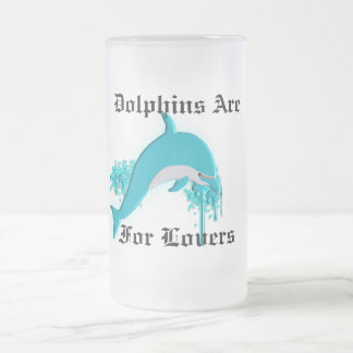 Dolphins Are , For Lovers Frosty Mug