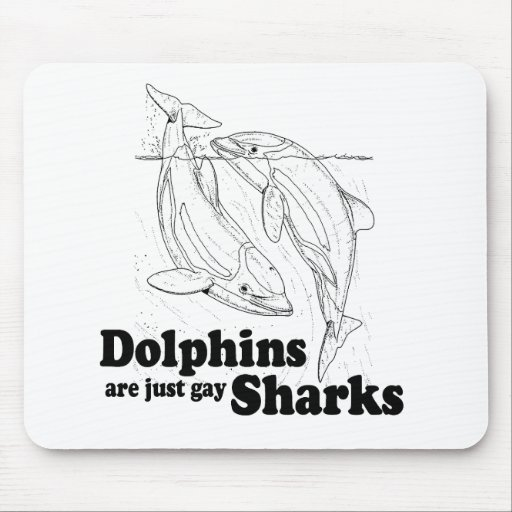 Dolphins are gay sharks mousepads