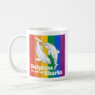 Dolphins are just gay sharks coffee mug