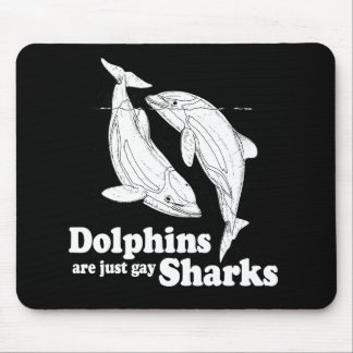 Dolphins are just gay sharks mouse pad