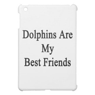 Dolphins Are My Best Friends Cover For The iPad Mini