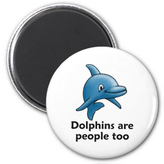 Dolphins are People too 2 Inch Round Magnet