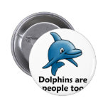 Dolphins are People too Pinback Button
