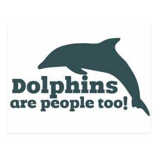 Dolphins are People too! Postcard