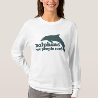 Dolphins are People too! T-Shirt