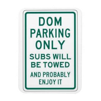 Dom Parking Only Magnet