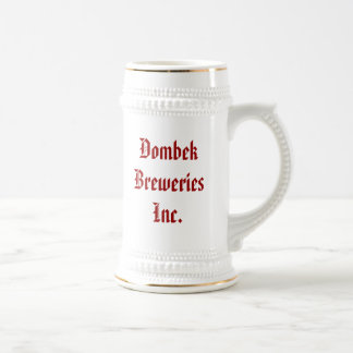Dombek Breweries Inc., Good beer f... - Customized Beer Stein