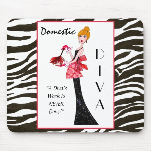 """""""Domestic Diva"""" - A Diva's work is never done! Mousepads"""