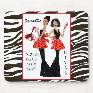 """""""Domestic Divas"""" - A Diva's Work is Never Done! Mouse Pad"""
