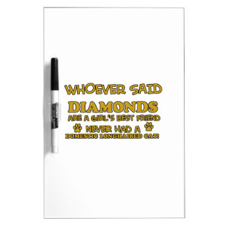 DOMESTIC LONGHAIRED better than Diamonds Dry-Erase Board