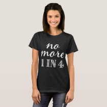 Domestic Violence Awareness No More One In Four Ca T-Shirt