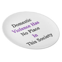 Domestic Violence Has No Place In This Society Dinner Plate