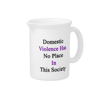 Domestic Violence Has No Place In This Society Pitcher
