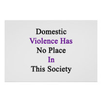 Domestic Violence Has No Place In This Society Poster