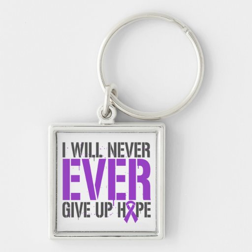 Domestic Violence I Will Never Ever Give Up Hope Keychains