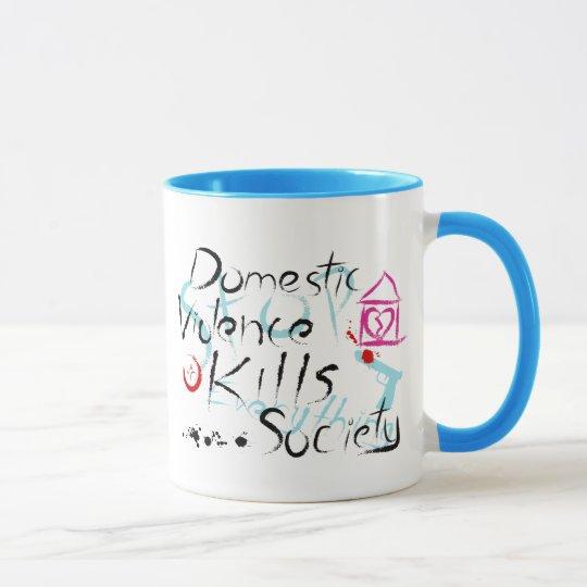 Domestic Violence Kills Society Mug