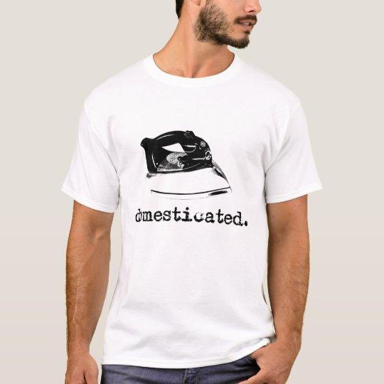 domesticated T-Shirt