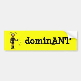 dominANT Bumper Sticker