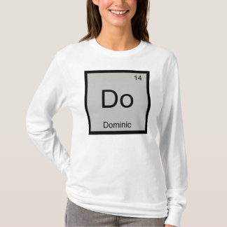 Dominic Name Chemistry Element Periodic Table T-Shirt