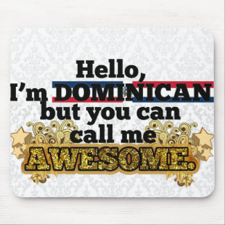 Dominican, but call me Awesome Mouse Pad