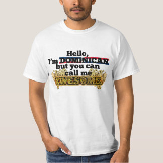 Dominican, but call me Awesome Shirt