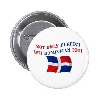 Dominican perfecto pin