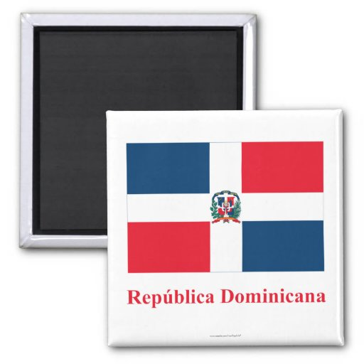 Dominican Republic Flag with Name in Spanish 2 Inch Square Magnet