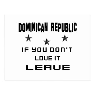 Dominican Republic If you don't love it, Leave Postcard